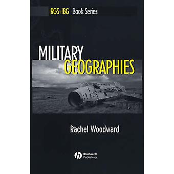 Military Geographies by Rachel Woodward - 9781405127776 Book