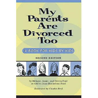 My Parents are Divorced Too - A Book for Kids by Kids (2nd Revised edi