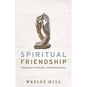 Spiritual Friendship by Wesley Hill - 9781587433498 Book