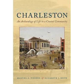 Charleston - en arkeologi av livet i ett kustsamhälle av Martha A
