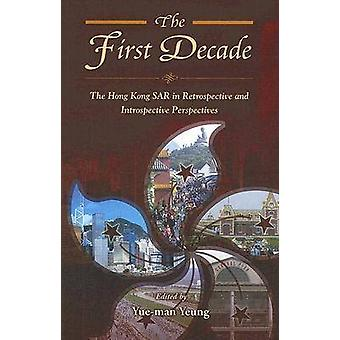 The First Decade - The Hong Kong SAR in Retrospective and Introspectiv