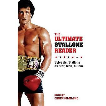 The Ultimate Stallone Reader - Sylvester Stallone as Star - Icon - Aut