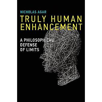 Truly Human Enhancement - A Philosophical Defense of Limits by Nichola