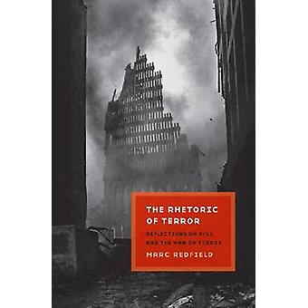 The Rhetoric of Terror - Reflections on 9/11 and the War on Terror by