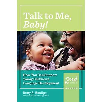 Talk to Me - Baby! - How You Can Support Young Children's Language Dev