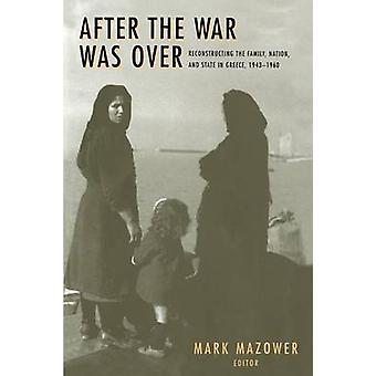 After the War Was Over - Reconstructing the Family - Nation and State