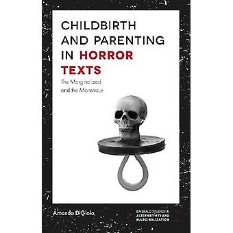 Childbirth and Parenting in Horror Texts - The Marginalized and the Mo
