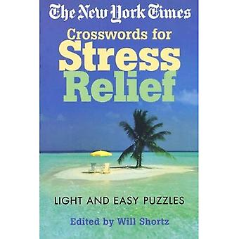 The New York Times Crosswords for Stress Relief: Light and Easy Puzzles (New York Times Crossword Puzzles)