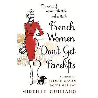 Franska kvinnor inte får ansiktslyft: Åldrande med attityd