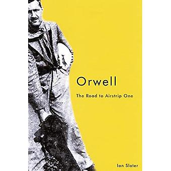 Orwell: The Road to Airstrip One
