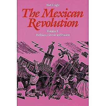 The Mexican Revolution: Porfirians, Liberals, and Peasants v. 1