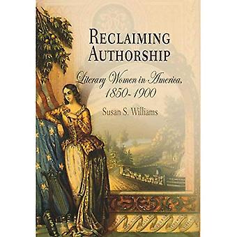 Återta författarskap: Litterära kvinnor i Amerika, 1850-1900