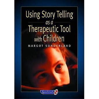 Using Story Telling as a Therapeutic Tool with Children (Helping Children)