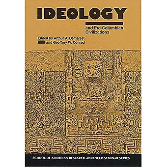 Ideology and Pre-Columbian Civilizations - School for Advanced Research Advanced Seminar Series