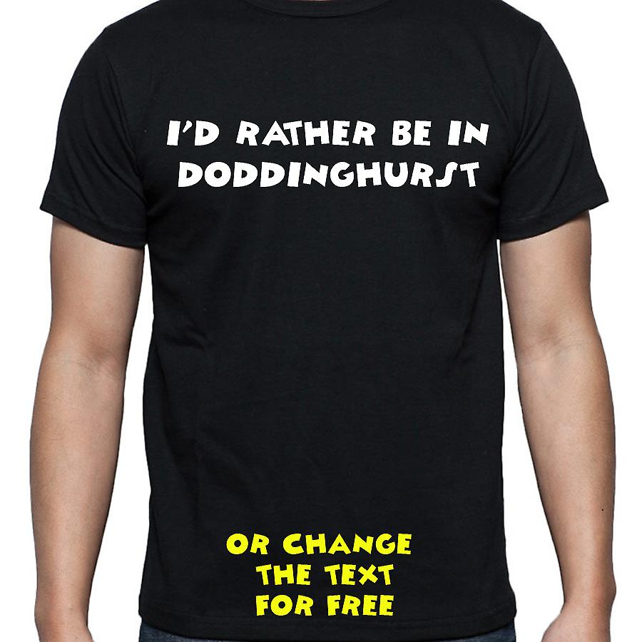 I'd Rather Be In Doddinghurst Black Hand Printed T shirt