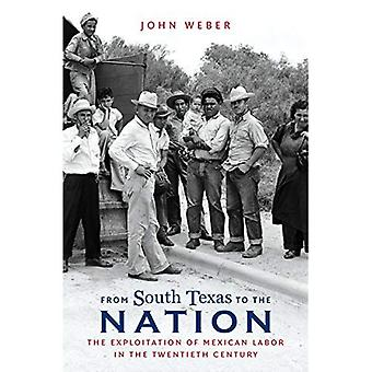 Del sur de Texas a la nación: la explotación de mano de obra mexicana en el siglo XX (el David...