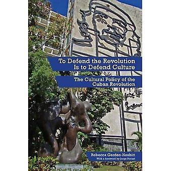 Is te verdedigen van de revolutie te verdedigen van Cultuur: het cultureel beleid van de Cubaanse revolutie