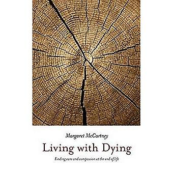 Living with dying: finding care and compassion at the end of life