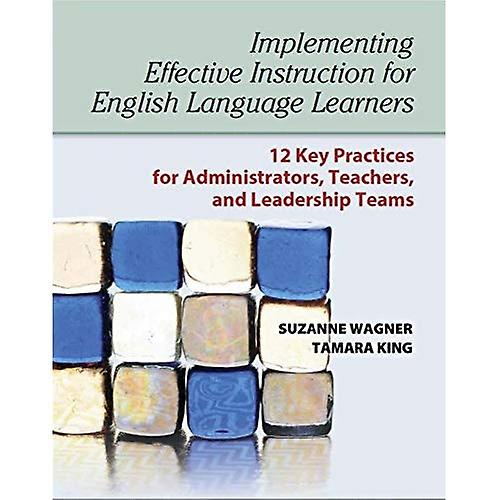 ImpleHommesting Effective Instruction for English Language Learners  12 Key Practices for Administrators, Teachers...