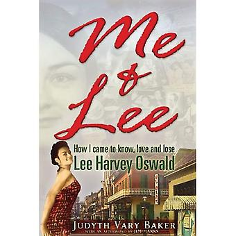Me & Lee: How I Came to Know, Love & Lose Lee Harvey Oswald