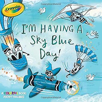 Estoy teniendo un día de cielo azul!: un libro colorido sobre sentimientos (Crayola)