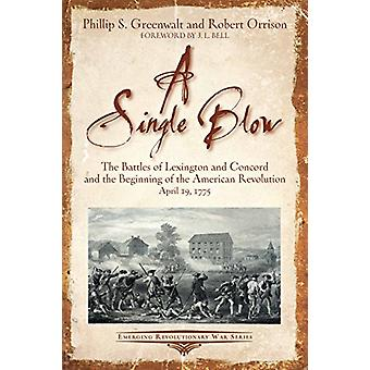 In a Single Blow - The Battles of Lexington and Concord and the Beginn
