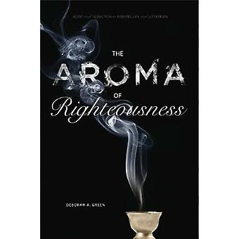L'odeur de parfum de droiture et de la séduction en vie rabbinique et littérature par Green & Deborah A.