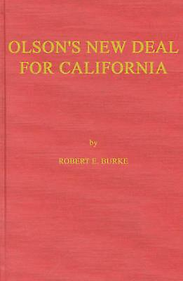 Olsons New Deal for California by Burke & Robert E.