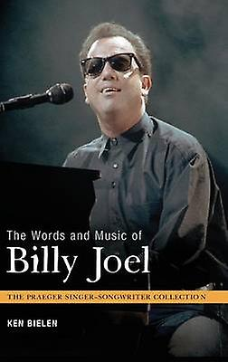 The Words and Music of Billy Joel by Bielen & Ken