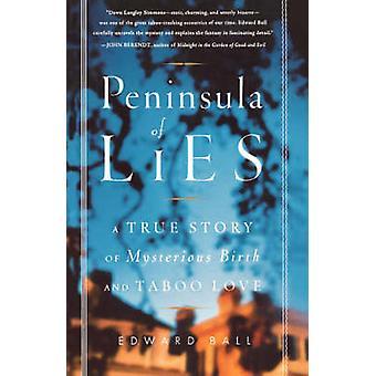 Schiereiland van leugens A True Story of mysterieuze geboorte en taboe Love door bal & Edward