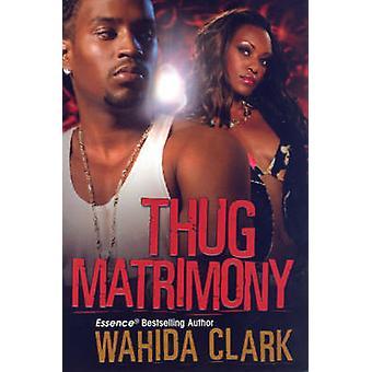 Thug Matrimony durch Clark & Wahida