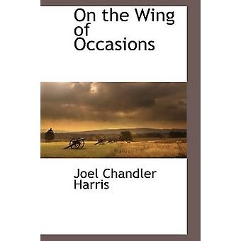 On the Wing of Occasions by Harris & Joel Chandler