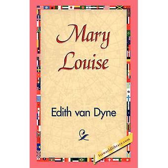 Mary Louise by Van Dyne & Edith