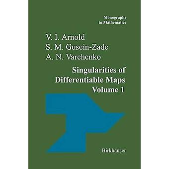 Singularities of Differentiable Maps  Volume I The Classification of Critical Points Caustics and Wave Fronts by Arnold & V.I.
