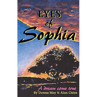 Eyes of Sophia A Dream Come True by May & Donna