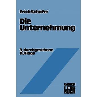 Die Unternehmung Einfuhrung dans Die Betriebswirtschaftslehre par Schafer & Erich