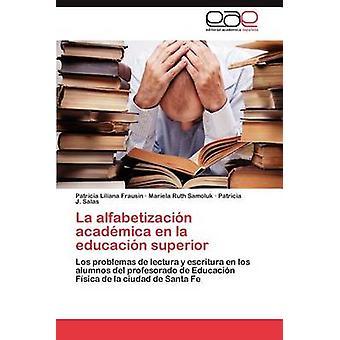La Alfabetizacion Academica En La Educacion Superior por Frausin y Patricia Liliana