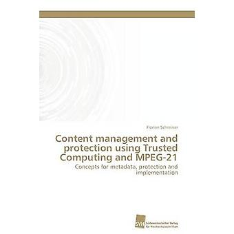 Content management and protection using Trusted Computing and MPEG21 by Schreiner Florian
