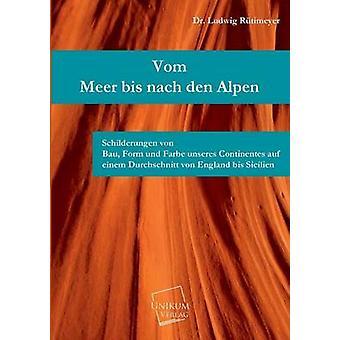 Vom Meer Bis Nach Den Alpen by Rutimeyer & Ludwig