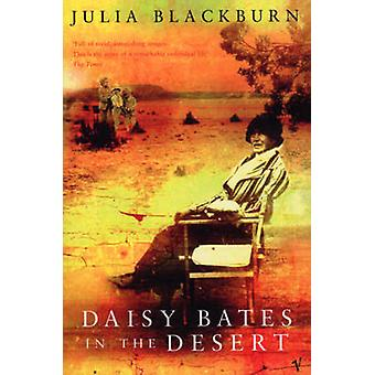 Daisy Bates in the Desert by Julia Blackburn - 9780099752219 Book