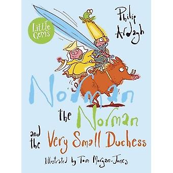 Norman the Norman and the Very Small Duchess by Norman the Norman and