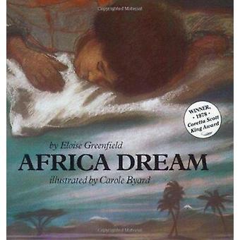 Africa Dream by Eloise Greenfield - Carole Byard - 9780064432771 Book