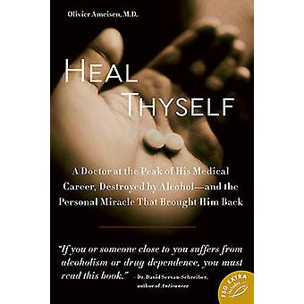 Heal Thyself - A Doctor at the Peak of His Medical Career - Destroyed