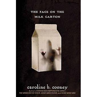 The Face on the Milk Carton by Caroline B. Cooney - 9780385742382 Book