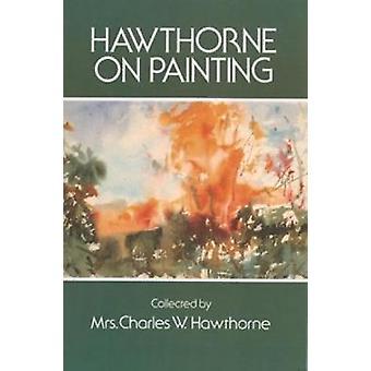 Hawthorne on Painting by Charles W. Hawthorne - J. Hawthorne - 978048
