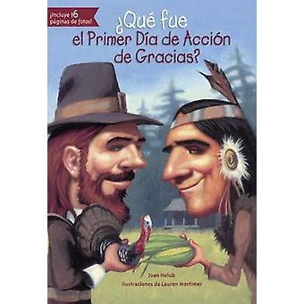 Que Fue El Primer Dia de Accion de Gracias? (What Was the First Thank