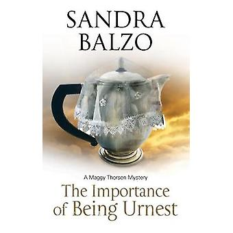 Importance of Being Urnest - A Coffee House Cozy by Sandra Balzo - 978