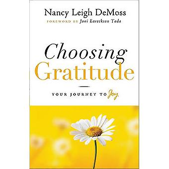 Choosing Gratitude - Your Journey to Joy by Nancy Leigh DeMoss - Lawre
