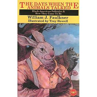 The Days When Animals Talked - Black-American Folktales and How They C