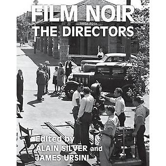 Film Noir - the Directors by Alain Silver - 9780879103941 Book